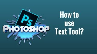 How to use Text tool in Photoshop CC Tutorial