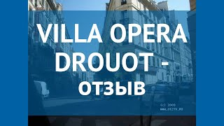 VILLA OPERA DROUOT 4* Франция Париж отзывы – отель ВИЛЛА ОПЕРА ДРОУОТ 4* Париж отзывы видео