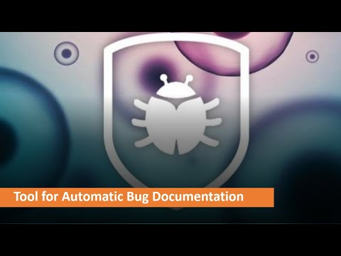 Bug Reporting Tool - How To Automate The Documentation For Defects