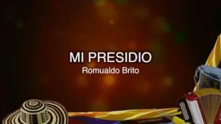 Video MI PRESIDIO - ROMUALDO BRITO download MP3, 3GP, MP4, WEBM, AVI, FLV November 2018