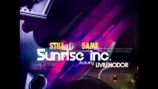 Sunrise Inc & Liviu Hodor - Still the same (Dj Dimitry Remix)