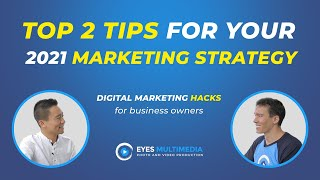 Top 2 tips for your 2021 marketing strategy