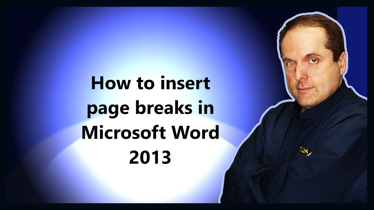 How To Insert Page Breaks In Microsoft Word 2013