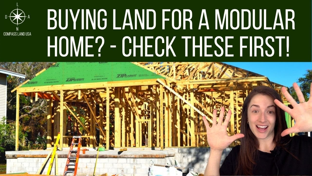 Buying Land for a Modular Home? CHECK THESE FIRST!