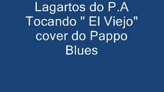 lagartos do P.A tocando EL VIEJO DO PAPPO BLUES