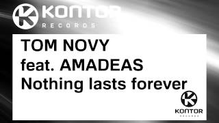 TOM NOVY feat. AMADEAS - Nothing lasts forever (radio mix)