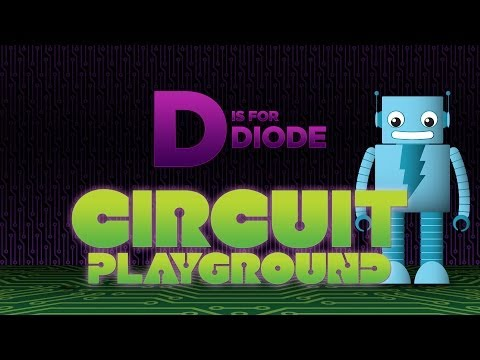 """d-is-for-diode""---circuit-playground-episode-4"