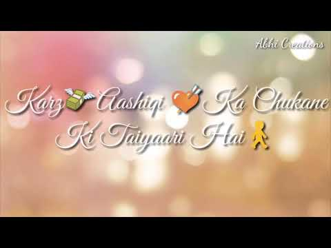 Main Badtameez Meri Aadat Kharab hai | Ankit Tiwari | Whatsapp Status Video Song |