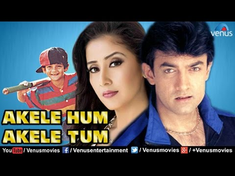 Akele Hum Akele Tum | Hindi Movies 2017 Full Movie | Aamir Khan Movies | Bollywood Full Movies