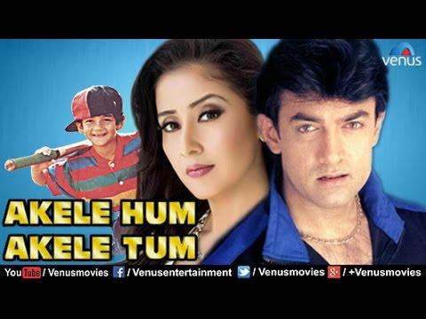 Akele Hum Akele Tum Hindi Movies 2017 Full Movie Aamir Khan Movies Bollywood Full Movies Youtube