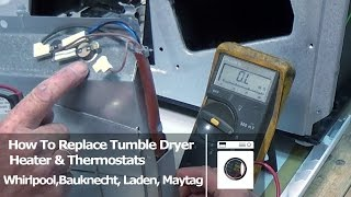 How to test heater, thermostats, ntc sensors, Tumble Dryer Whirlpool, Bauknecht, Laden & Maytag
