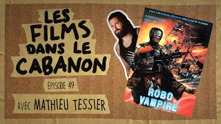 Les Films dans le Cabanon 49 - Robo Vampire