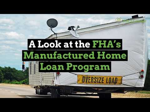"A Look at the FHA&#39;s Manufactured/<span id=""mobile-home-loan"">mobile home loan</span> Program 