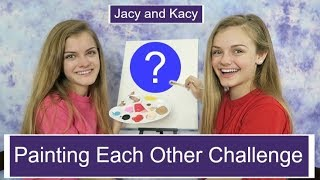 Painting Each Other Challenge ~ Jacy and Kacy