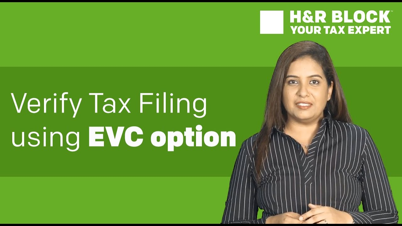 How To Verify Tax Filing Using Evc Option H&r Block India