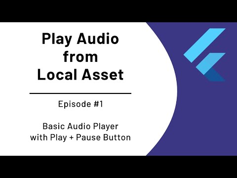 Flutter Tutorial - Play an Audio from Local Asset (#1 Basic Audio Player with Play Button)