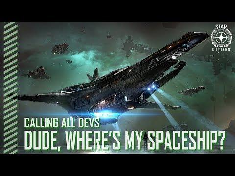Star Citizen: Calling All Devs - Dude, Where's My Spaceship?