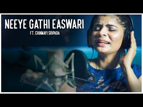 Neeye Gathi Easwari   Chinmayi Sripada