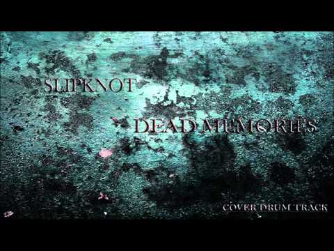 Slipknot - Dead Memories Cover ( Drum Track Only )