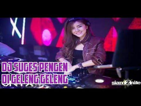DJ TERBARU 2018 AKU SUGES PENGEN DI GELENG GELENG