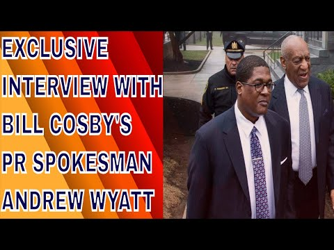 Why Bill Cosby Is Innocent: A Conversation With Bill Cosby's PR Spokesman Andrew Wyatt