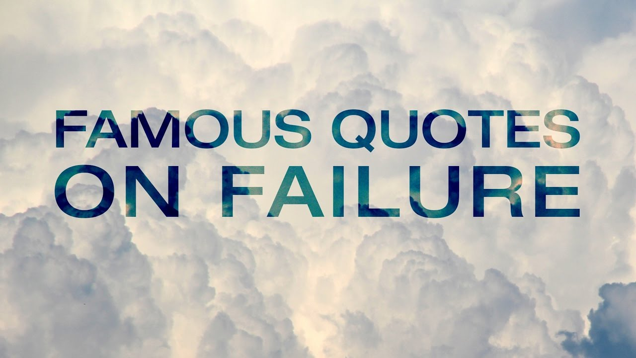Quotes about Failure and Not Giving Up | Famous Quotes on ...Quotes About Failure Famous