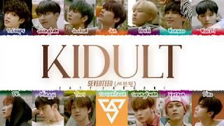 Gambar cover SEVENTEEN (세븐틴) - 'KIDULT' (어른 아이) Lyrics [Color Coded_Han_Rom_Eng]