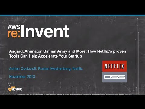 How Netflix's Tools Can Help Accelerate Your Startup SVC202  AWS re:Invent 2013