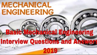 Basic Mechanical Engineering Interview Questions and Answers 2019