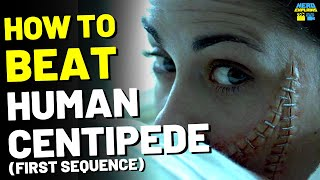 """How to Beat the EVIL SURGEON in """"THE HUMAN CENTIPEDE"""" (2009)"""