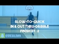 Slow-to-Quick In & Out Thru-Dribble Finish Pt. 2 | Dre Baldwin