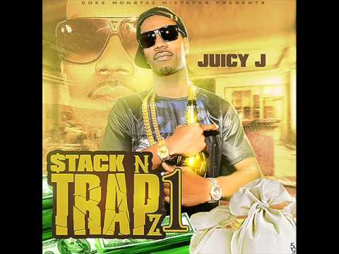 Juicy J - Stack N Trapz 1 Full Mixtape