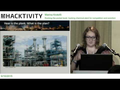 Marina Krotofil – Rocking the pocket book: hacking chemical plant for competition and extortion