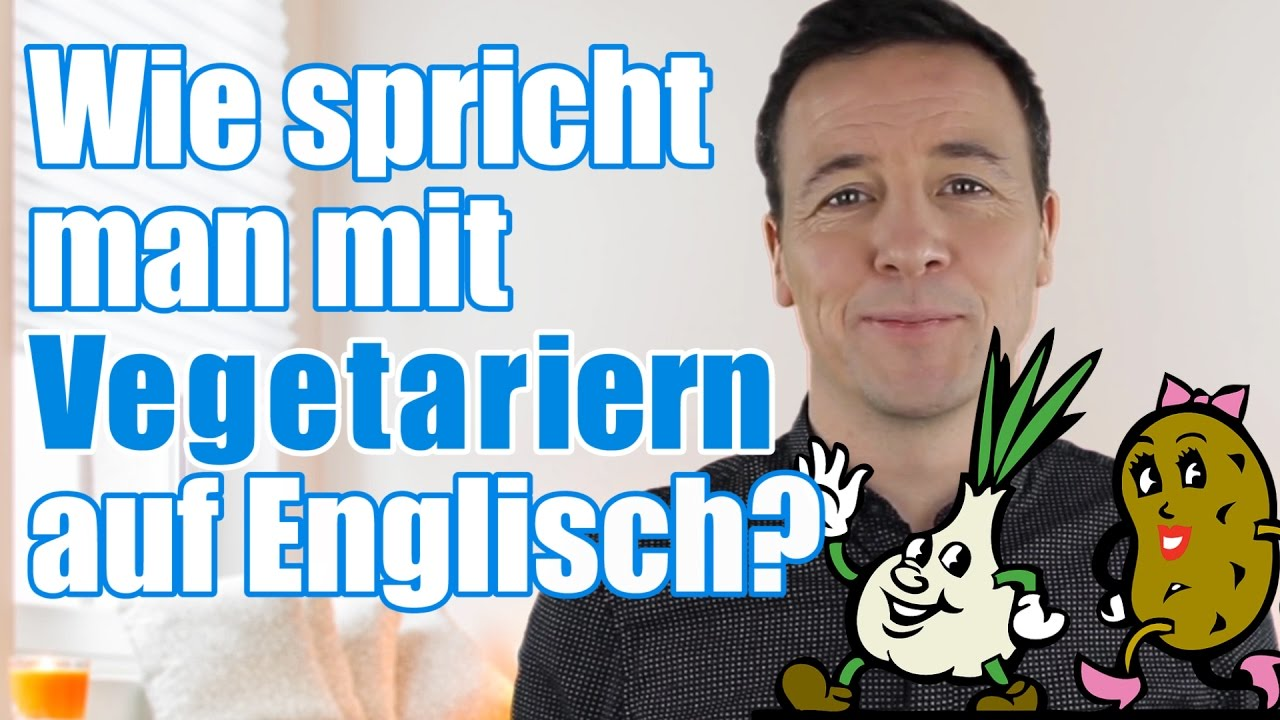 wie spricht man mit vegetariern auf englisch talking with vegetarians in english youtube. Black Bedroom Furniture Sets. Home Design Ideas