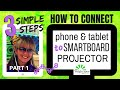 3 Simple Steps to connect Ipad, Iphone or device to SMART Board or projector (part 1)