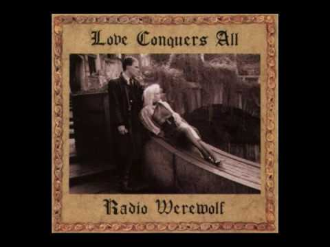 Radio Werewolf - Love Conquers All (1992) [FULL ALBUM]