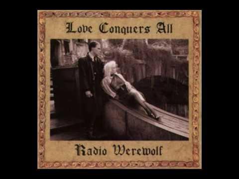 Radio Werewolf - Love Conquers All (1992) [FULL ALBUM]