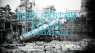 "This System Kills ""ACCESSORISE"""