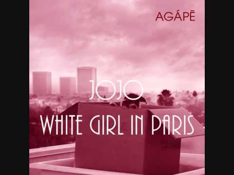 JoJo - White Girl In Paris | Agapé