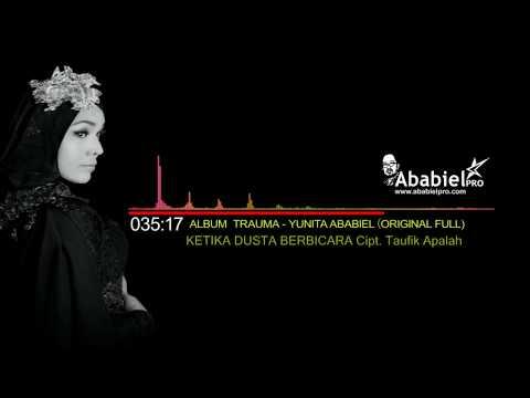 KETIKA DUSTA BERBICARA II YUNITA ABABIEL (Audio)