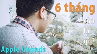 Apple Airpods sau 6 tháng sử dụng | Những điều mình muốn nói !