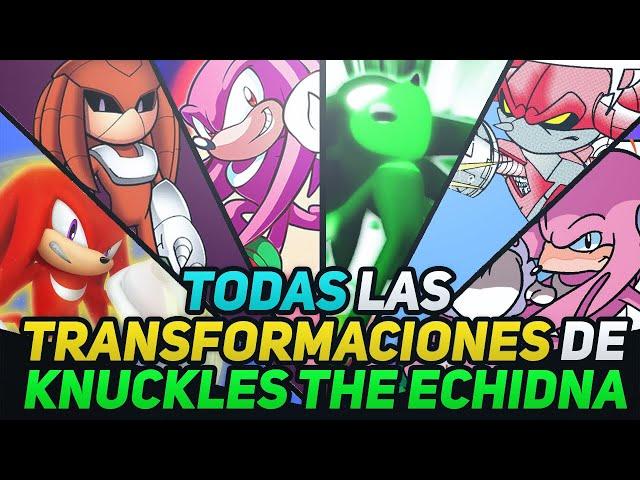 Todas las transformaciones de Knuckles The Echidna (Historia y poderes)