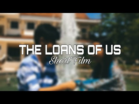 |Short Film| The Loans of Us