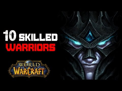 10 Of The Most Skilled Warriors In World of Warcraft