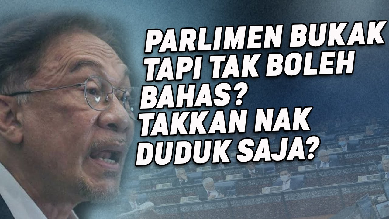Buka Parlimen Tapi Tak Boleh Berbahas?