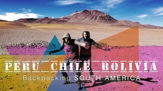Backpacking Peru, Chile, Bolivia | BACKPACKING SOUTH AMERICA  | Danny & Marus