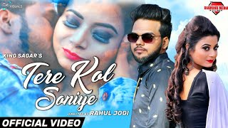 Latest punjabi song 2020 | Tere Kol Soniye: King Sagar | Bobby | Priya Pathak | Rahul Jogi .