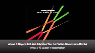 Above & Beyond feat. Zoë Johnston - You Got To Go (Seven Lions Remix)