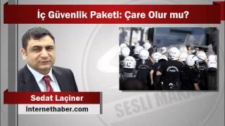 Sedat Laçiner : İç Güvenlik Paketi: Çare Olur mu?