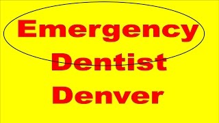 Emergency Dentist Denver